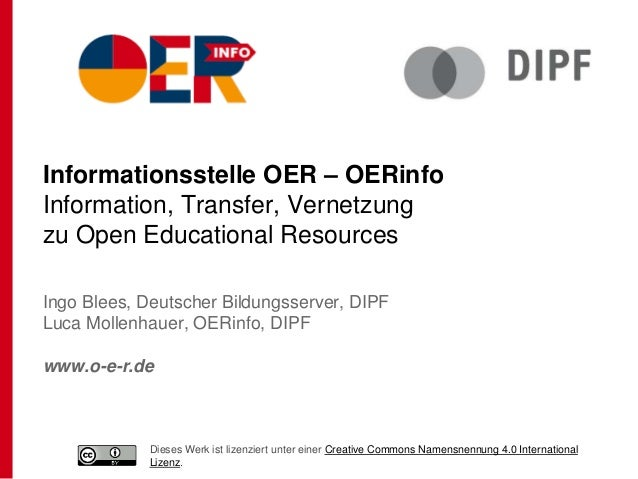 Informationsstelle OER – OERinfo Information, Transfer, Vernetzung zu Open Educational Resources Ingo Blees, Deutscher Bil...
