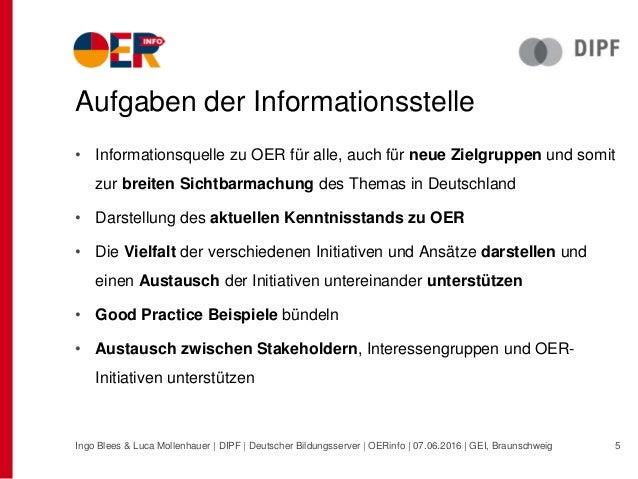 Aufgaben der Informationsstelle • Informationsquelle zu OER für alle, auch für neue Zielgruppen und somit zur breiten Sich...