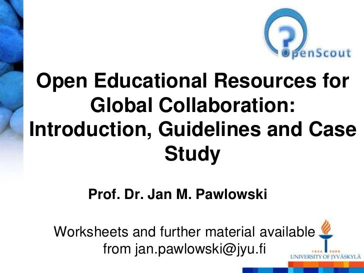Open Educational Resources for      Global Collaboration:Introduction, Guidelines and Case              Study       Prof. ...
