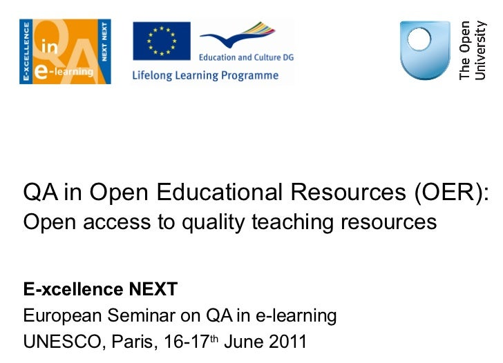 QA in Open Educational Resources (OER): Open access to quality teaching resources   E-xcellence NEXT European Seminar on Q...