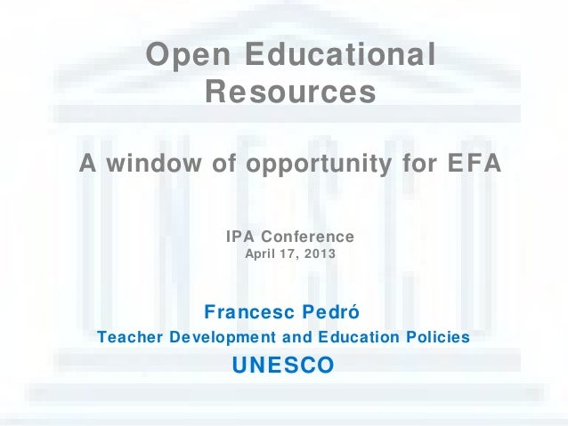 Open Educational         ResourcesA window of opportunity for EFA               IPA Conference                 April 17, 2...