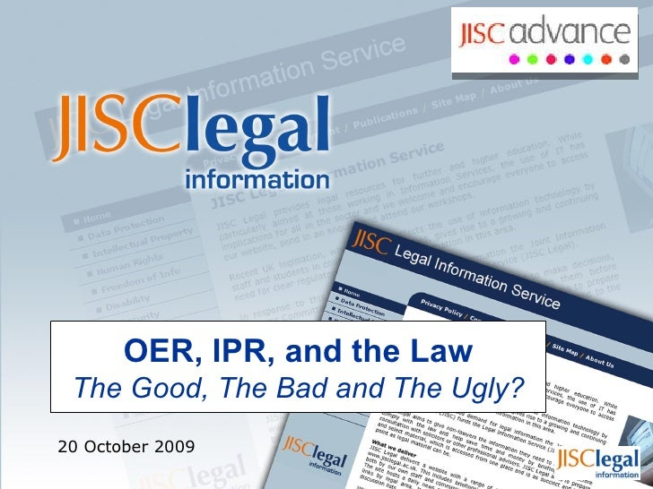 OER, IPR, and the Law The Good, The Bad and The Ugly? 20 October 2009
