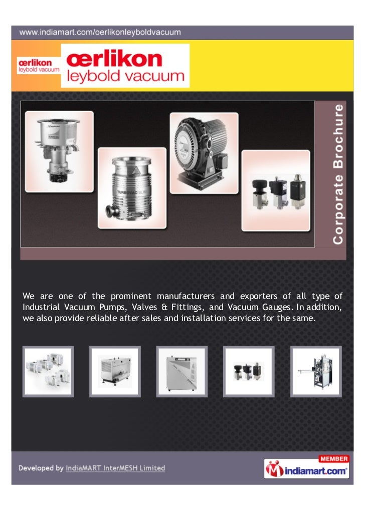 We are one of the prominent manufacturers and exporters of all type ofIndustrial Vacuum Pumps, Valves & Fittings, and Vacu...