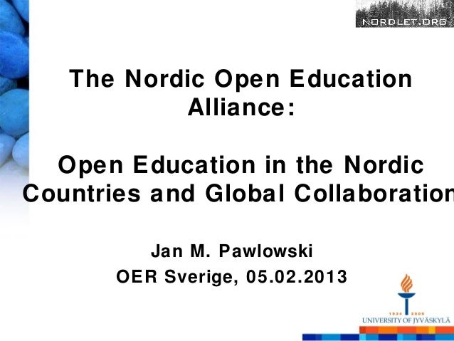 The Nordic Open Education           Alliance:  Open Education in the NordicCountries and Global Collaboration          Jan...