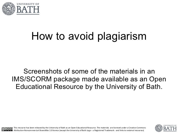 How to avoid plagiarism <ul><li>Screenshots of some of the materials in an IMS/SCORM package made available as an Open Edu...