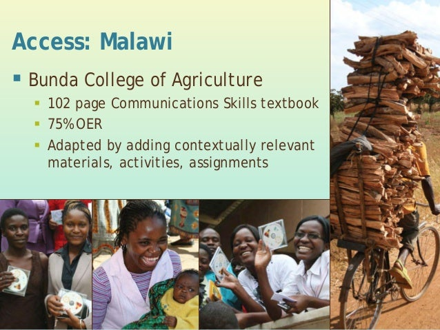 Access: Malawi  Bunda College of Agriculture  102 page Communications Skills textbook  75% OER  Adapted by adding cont...