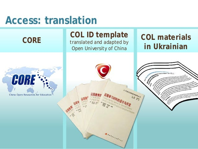 Access: translation CORE COL ID template translated and adapted by Open University of China COL materials in Ukrainian
