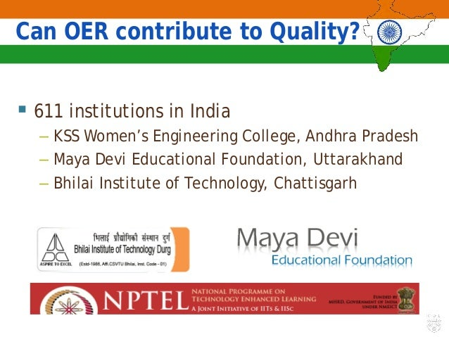 Can OER contribute to Quality?  611 institutions in India – KSS Women's Engineering College, Andhra Pradesh – Maya Devi E...