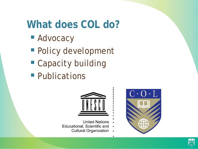 What does COL do?  Advocacy  Policy development  Capacity building  Publications