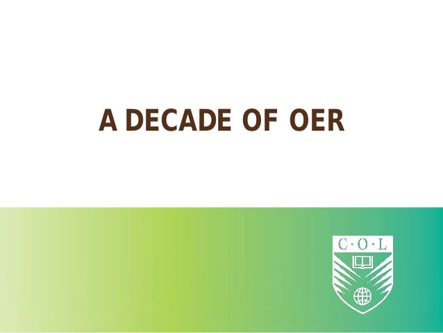 A DECADE OF OER