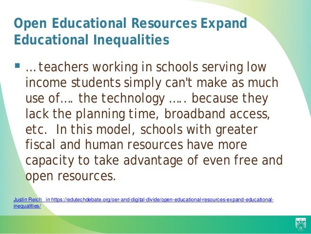 Open Educational Resources Expand Educational Inequalities  … teachers working in schools serving low income students sim...