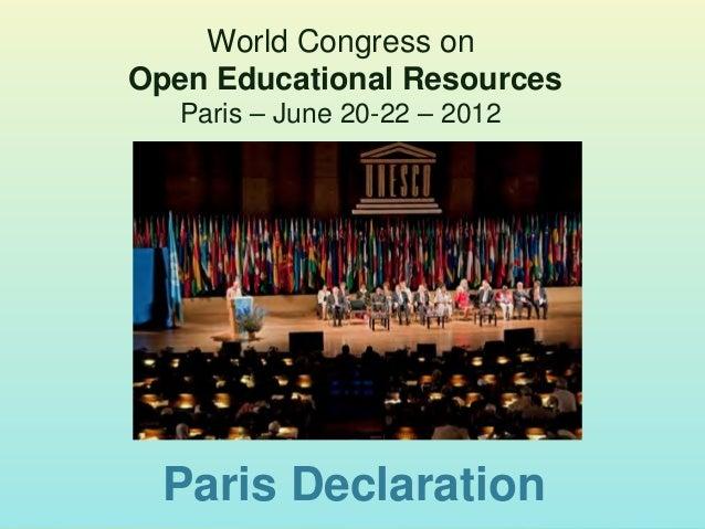 World Congress on Open Educational Resources Paris – June 20-22 – 2012 Paris Declaration