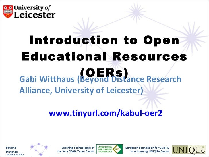 Introduction to Open Educational Resources (OERs) Gabi Witthaus (Beyond Distance Research Alliance, University of Leiceste...