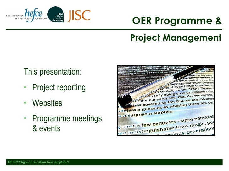 OER Programme & <ul><li>This presentation: </li></ul><ul><li>Project reporting </li></ul><ul><li>Websites </li></ul><ul><l...
