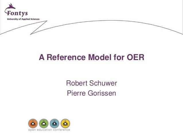 A Reference Model for OER  Robert Schuwer  Pierre Gorissen