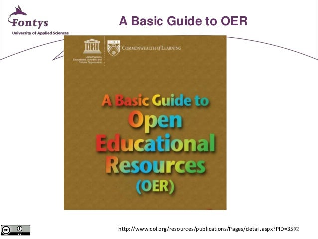 12  A Basic Guide to OER  http://www.col.org/resources/publications/Pages/detail.aspx?PID=357