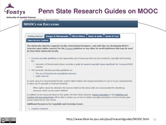 Penn State Research Guides on MOOC  15  http://www.libraries.psu.edu/psul/researchguides/MOOC.html