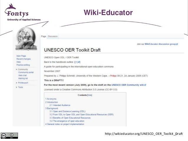 7  Wiki-Educator  http://wikieducator.org/UNESCO_OER_Toolkit_Draft
