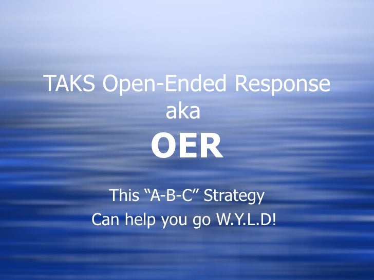"""TAKS Open-Ended Response aka  OER This """"A-B-C"""" Strategy Can help you go W.Y.L.D!"""