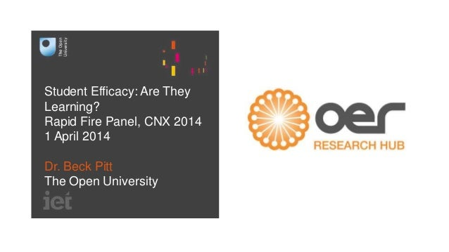 Student Efficacy: Are They  Learning?  Rapid Fire Panel, CNX 2014  1 April 2014  Dr. Beck Pitt  The Open University