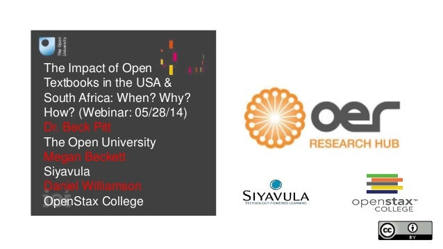 The Impact of Open Textbooks in the USA & South Africa: When? Why? How? (Webinar: 05/28/14) Dr. Beck Pitt The Open Univers...
