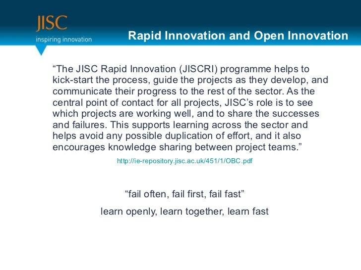 "Rapid Innovation and Open Innovation <ul><li>"" The JISC Rapid Innovation (JISCRI) programme helps to kick-start the proces..."