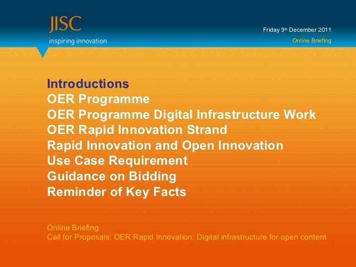 Friday 9 th  December 2011 Online Briefing Introductions OER Programme OER Programme Digital Infrastructure Work OER Rapid...