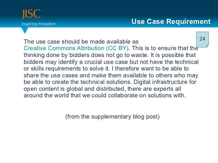 Use Case Requirement <ul><li>The use case should be made available as  Creative Commons Attribution (CC BY) . This is to e...
