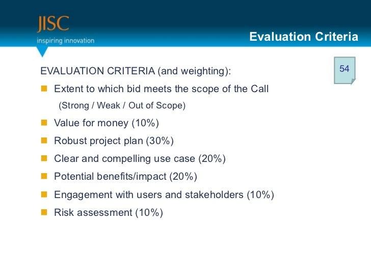 Evaluation Criteria <ul><li>EVALUATION CRITERIA (and weighting):  </li></ul><ul><li>Extent to which bid meets the scope of...