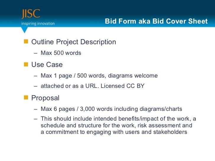 Bid Form aka Bid Cover Sheet <ul><li>Outline Project Description  </li></ul><ul><ul><li>Max 500 words </li></ul></ul><ul><...