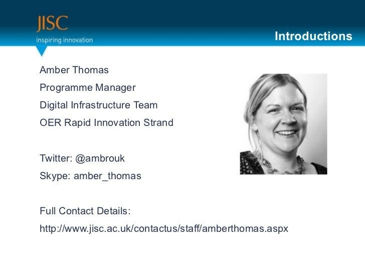 <ul><li>Amber Thomas </li></ul><ul><li>Programme Manager </li></ul><ul><li>Digital Infrastructure Team </li></ul><ul><li>O...