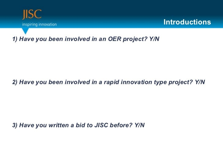 Introductions <ul><li>1) Have you been involved in an OER project? Y/N </li></ul><ul><li>2) Have you been involved in a ra...