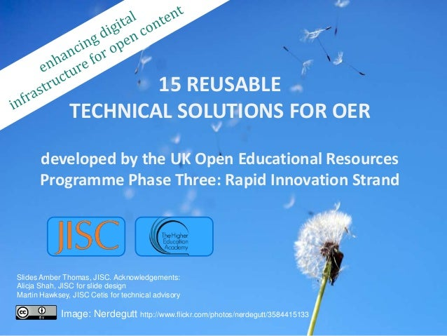 15 REUSABLE               TECHNICAL SOLUTIONS FOR OER      developed by the UK Open Educational Resources      Programme P...