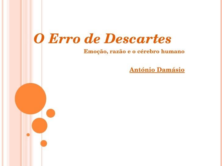 O Erro de Descartes - António Damásio