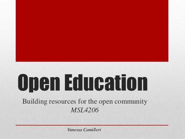 Open Education Building resources for the open community MSL4206 Vanessa Camilleri