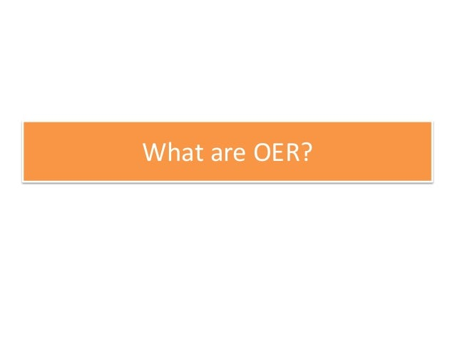 What are OER?