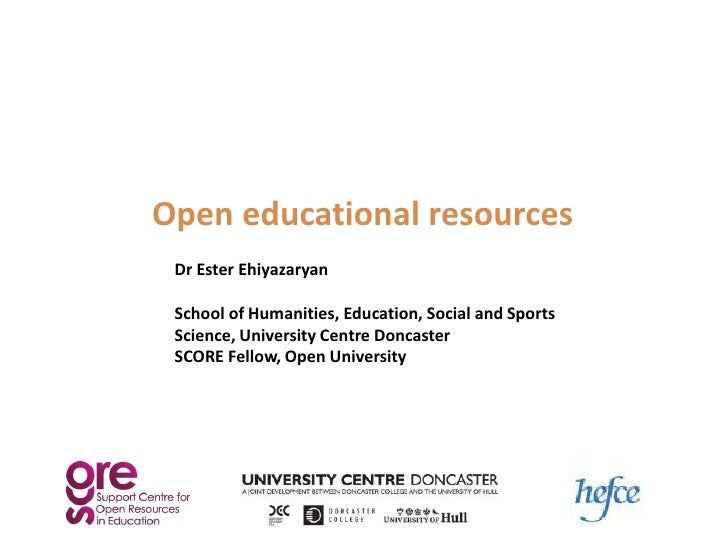 Open educational resources<br />Dr Ester Ehiyazaryan<br />School of Humanities, Education, Social and Sports Science, Univ...