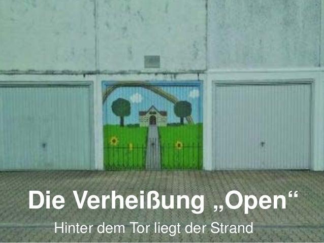 """Die Verheißung """"Open""""  Hinter dem Tor liegt der Strand"""