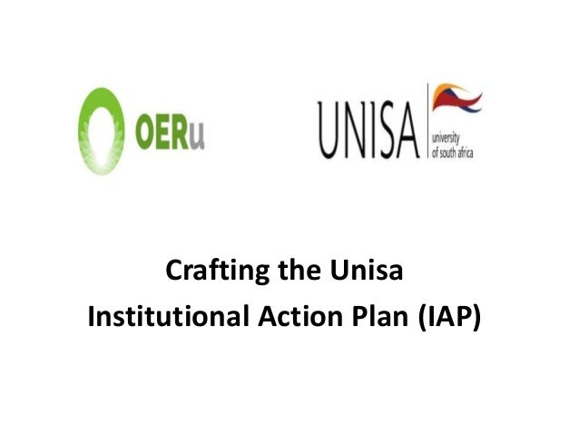 Crafting the Unisa Institutional Action Plan (IAP)