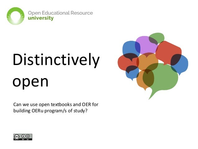 Distinctively open Can we use open textbooks and OER for building OERu program/s of study?