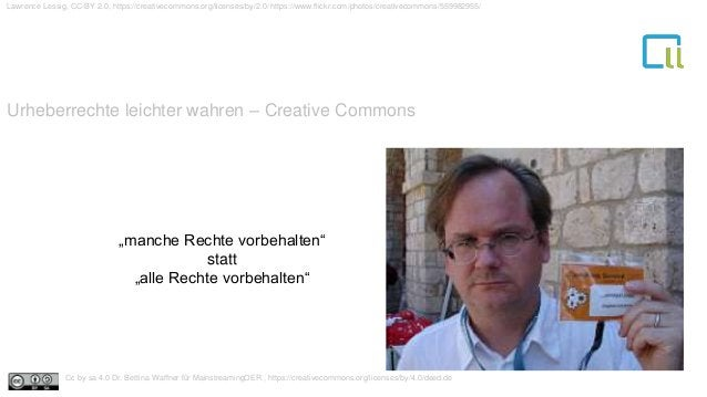 Urheberrechte leichter wahren – Creative Commons 1 Lawrence Lessig, CC-BY 2.0, https://creativecommons.org/licenses/by/2.0...