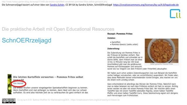 Die praktische Arbeit mit Open Educational Resources 1SchnOERrzeljagd http://www.hobby-garten-blog.de/rezept/11445-die-let...