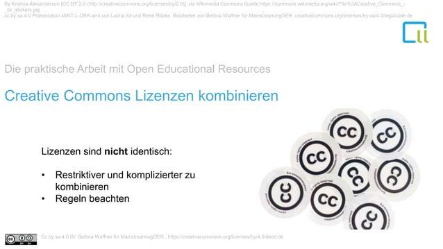 Die praktische Arbeit mit Open Educational Resources 1Creative Commons Lizenzen kombinieren By Kristina Alexanderson [CC B...