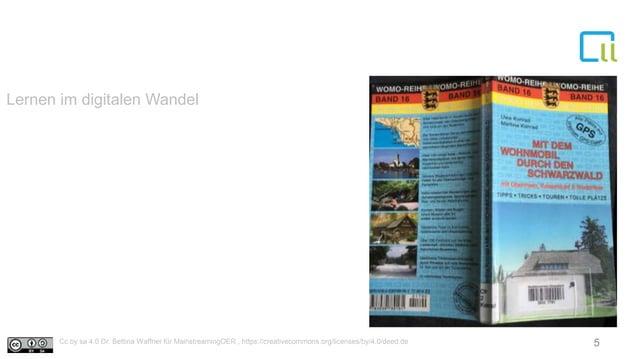 Lernen im digitalen Wandel 5Cc by sa 4.0 Dr. Bettina Waffner für MainstreamingOER , https://creativecommons.org/licenses/b...