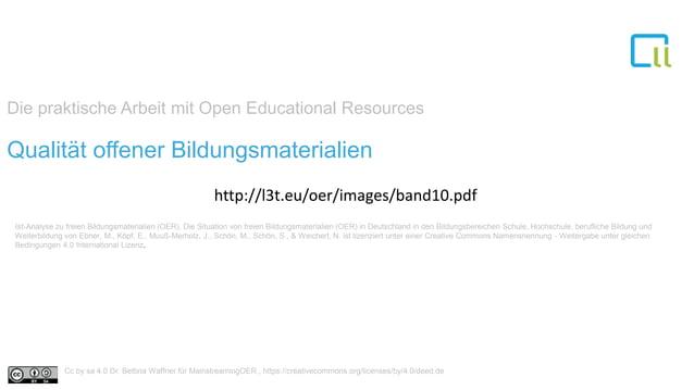 Die praktische Arbeit mit Open Educational Resources 1Qualität offener Bildungsmaterialien Ist-Analyse zu freien Bildungsm...