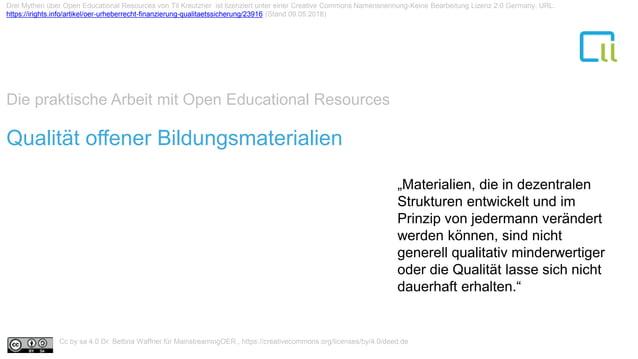 """Die praktische Arbeit mit Open Educational Resources 1Qualität offener Bildungsmaterialien """"Materialien, die in dezentrale..."""