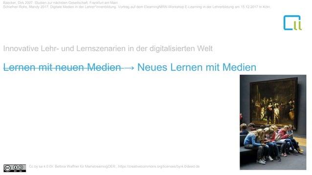 Baecker, Dirk 2007: Studien zur nächsten Gesellschaft. Frankfurt am Main Schiefner-Rohs, Mandy 2017: Digitale Medien in de...
