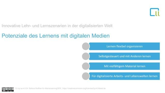 Innovative Lehr- und Lernszenarien in der digitalisierten Welt Potenziale des Lernens mit digitalen Medien Cc by sa 4.0 Dr...