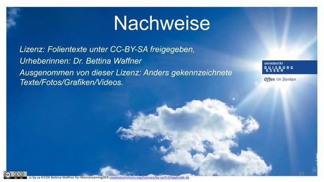 Nachweise Lizenz: Folientexte unter CC-BY-SA freigegeben, Urheberinnen: Dr. Bettina Waffner Ausgenommen von dieser Lizenz:...