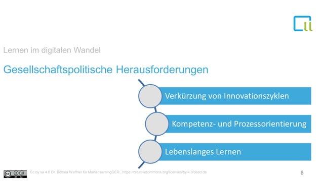 Lernen im digitalen Wandel Gesellschaftspolitische Herausforderungen 8Cc by sa 4.0 Dr. Bettina Waffner für MainstreamingOE...